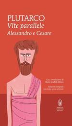 Vite parallele. Alessandro e Cesare. Testo greco a fronte. Ediz. integrale