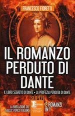 Il romanzo perduto di Dante: Il libro segreto di Dante-La profezia perduta di Dante