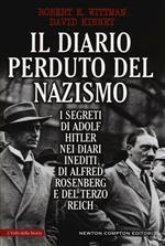 Il diario perduto del nazismo. I segreti di Adolf Hitler nei diari inediti di Alfred Rosenberg e del Terzo Reich