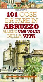 101 cose da fare in Abruzzo almeno una volta nella vita