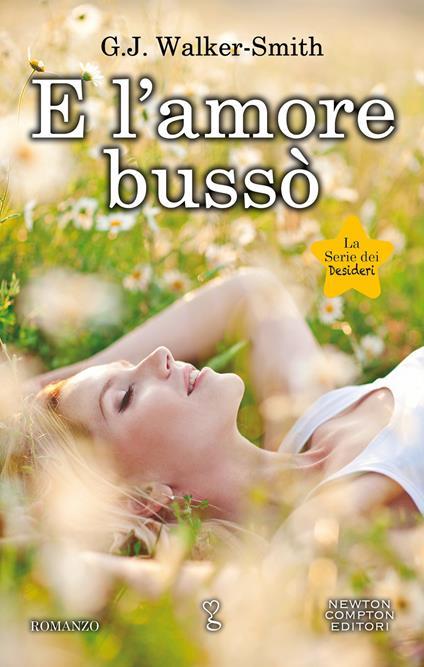 E l'amore bussò. La serie dei desideri - Erica Farsetti,G. J. Walker-Smith - ebook