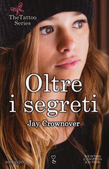 Oltre i segreti. The tattoo series - Jay Crownover - copertina