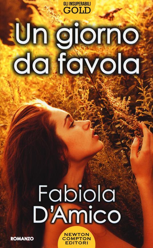 Un giorno da favola - Fabiola D'Amico - copertina