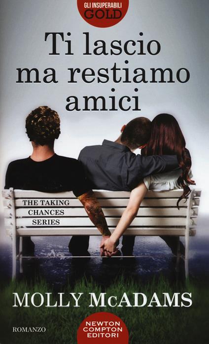 Ti lascio ma restiamo amici. The taking changes series - Molly McAdams - copertina
