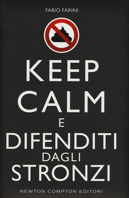 Keep calm e difenditi dagli stronzi - Fabio Farini - copertina