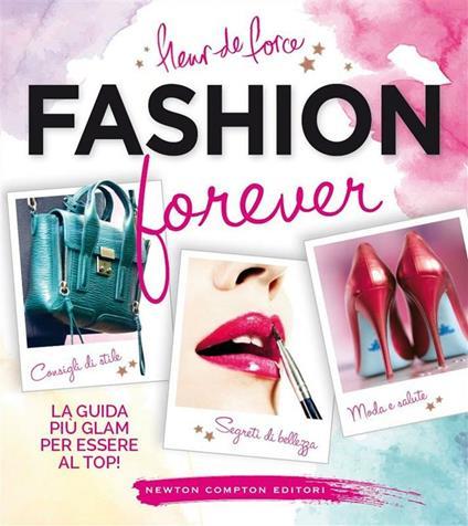 Fashion forever - Fleur de Force,M. Gregoris,S. Faye - ebook