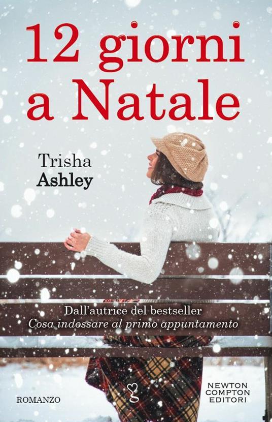12 giorni a Natale - Trisha Ashley,Erica Farsetti,Lucia Olivieri - ebook