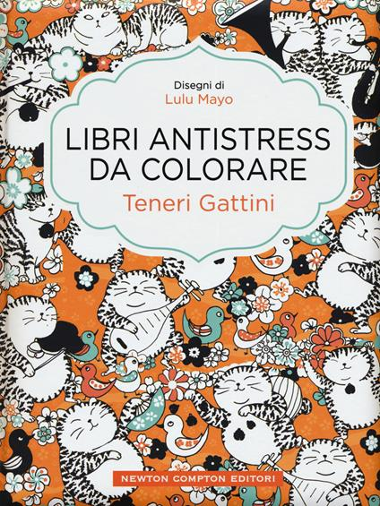 Teneri gattini. Libri antistress da colorare - Lulu Mayo - copertina