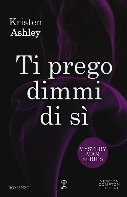 Ti prego dimmi di sì. Mystery man series - Kristen Ashley - copertina