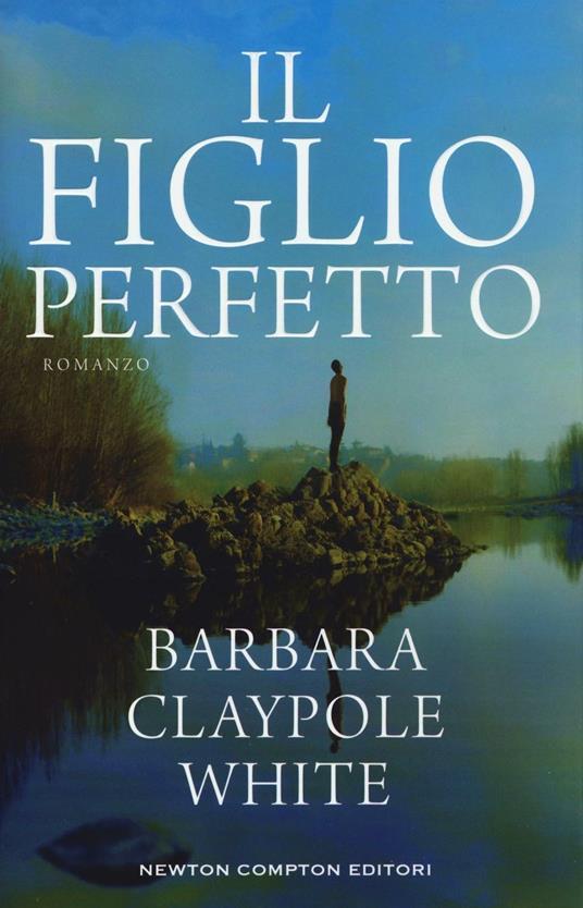 Il figlio perfetto - Barbara Claypole White - copertina