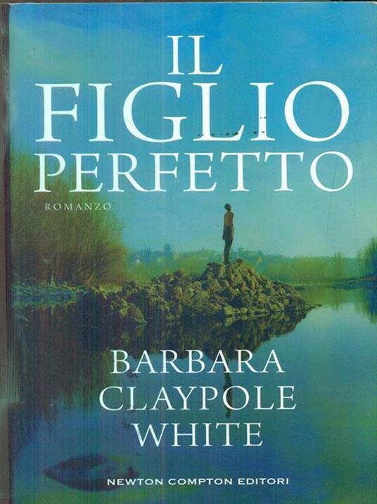 Il figlio perfetto - Barbara Claypole White - 2