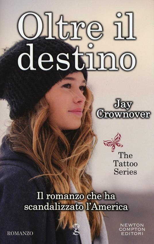 Oltre il destino. The tattoo series - Jay Crownover - copertina
