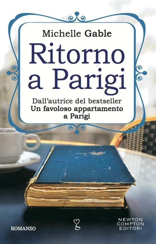 Ritorno a Parigi - A. Ricci,D. Rizzati,Michelle Gable - ebook