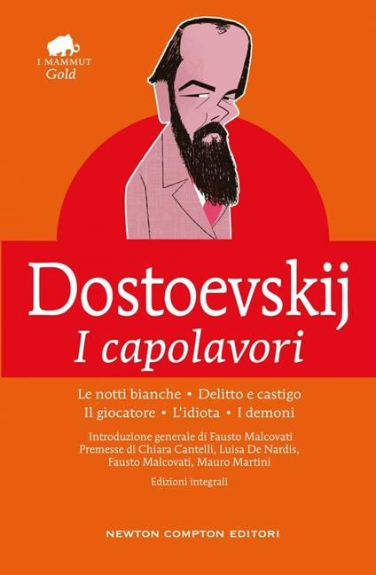 I capolavori: Le notti bianche-Delitto e castigo-Il giocatore-L'idiota-I demoni. Ediz. integrale - Fëdor Dostoevskij - copertina