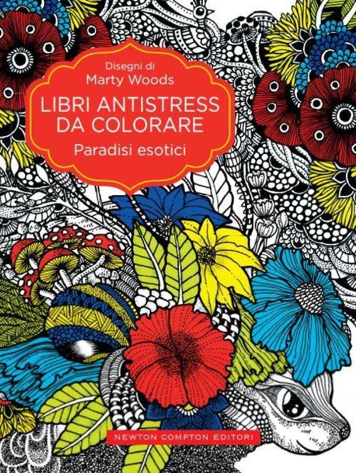 Paradisi esotici. Libri antistress da colorare - Marty Wood - copertina