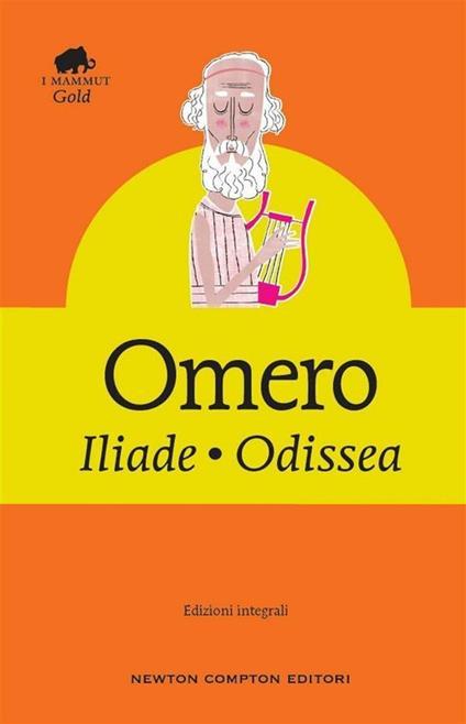 Iliade-Odissea. Ediz. integrale - Mario Giammarco,Omero - ebook