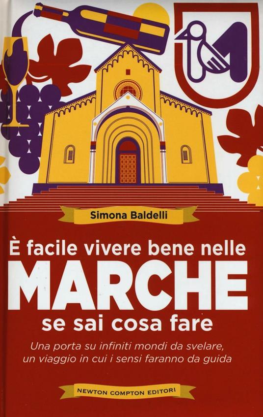 È facile vivere bene nelle Marche se sai cosa fare - Simona Baldelli - copertina