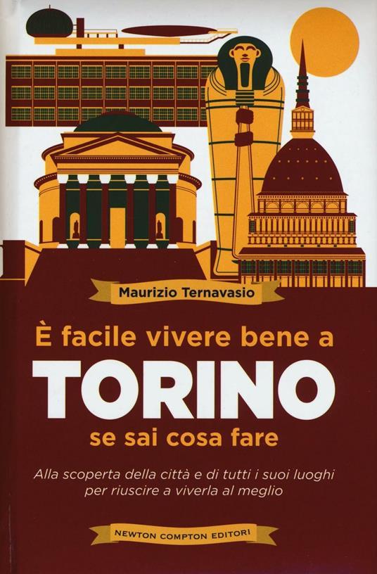 È facile vivere bene a Torino se sai cosa fare - Maurizio Ternavasio - copertina