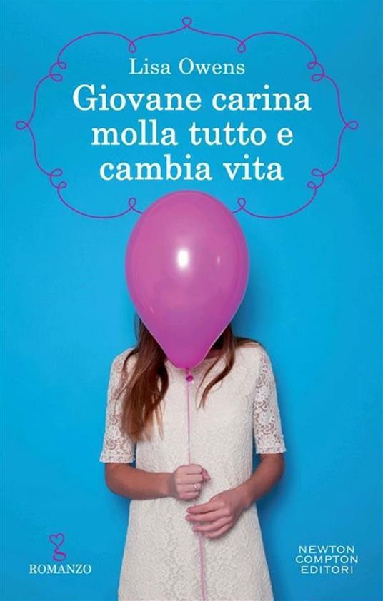 Giovane carina molla tutto e cambia vita - Erica Farsetti,Lisa Owens - ebook