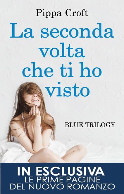 La seconda volta che ti ho visto. Blue trilogy - Pippa Croft - ebook