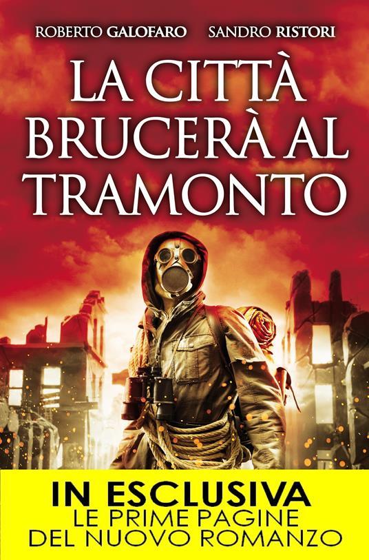 La città brucerà al tramonto - Roberto Galofaro,Sandro Ristori - ebook