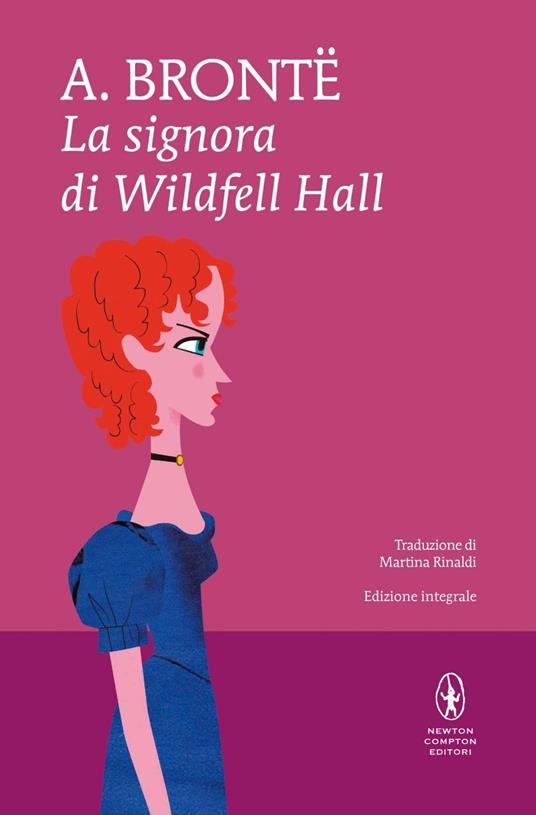 La signora di Wildfell Hall. Ediz. integrale - Martina Rinaldi,Anne Brontë - ebook