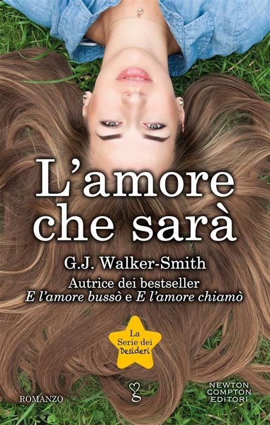 L' amore che sarà. La serie dei desideri - G. J. Walker-Smith - ebook