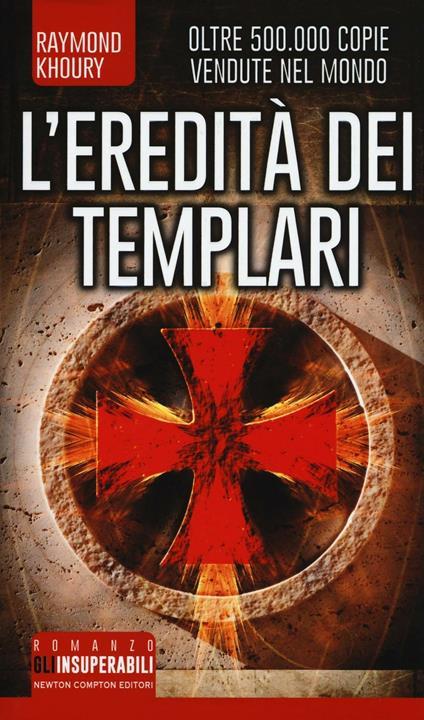 L' eredità dei Templari. Ediz. illustrata - Raymond Khoury - copertina