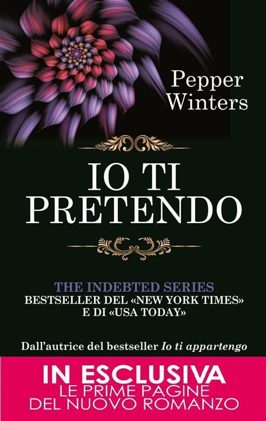 Io ti pretendo. The indebted series - Mariafelicia Maione,Pepper Winters - ebook