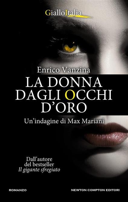 La donna dagli occhi d'oro. Un'indagine di Max Mariani - Enrico Vanzina - ebook