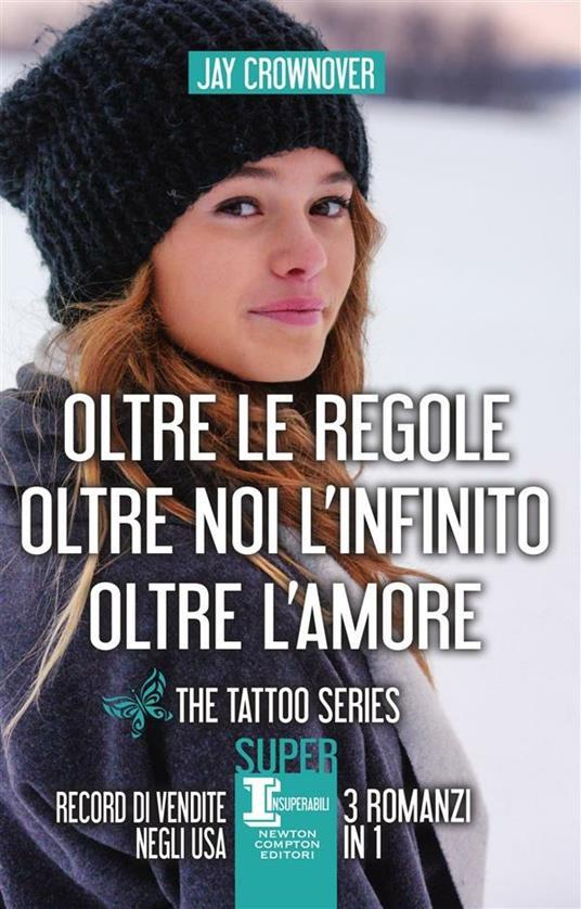 The tattoo series: Oltre le regole-Oltre noi l'infinito-Oltre l'amore - Jay Crownover,Mara Gini,Cecilia Pirovano - ebook