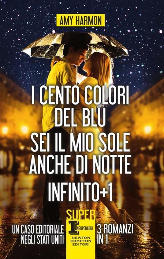 I cento colori del blu-Sei il mio sole anche di notte-Infinito + 1 - Amy Harmon,Lucia Feoli,Stefania Rega,Anna Ricci - ebook
