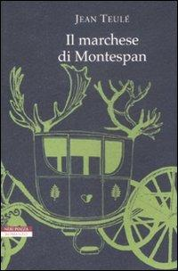 Il marchese di Montespan - Jean Teulé - copertina