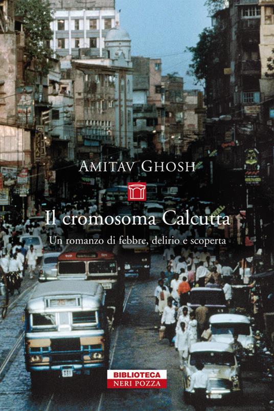 Il cromosoma Calcutta - Anna Nadotti,Amitav Ghosh - ebook
