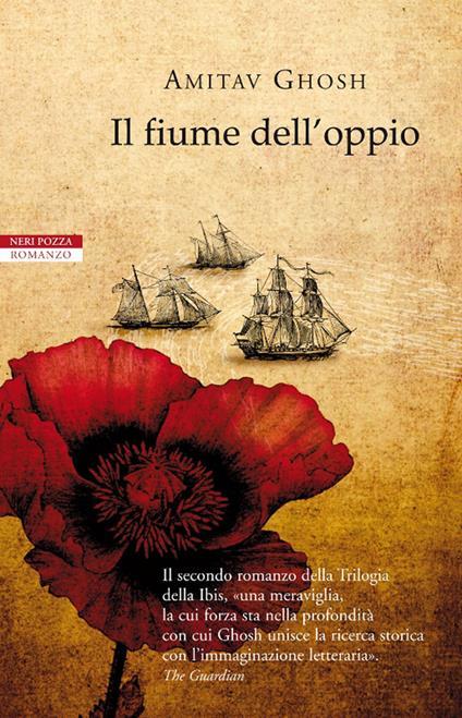 Il fiume dell'oppio - Amitav Ghosh,Norman Gobetti,Anna Nadotti - ebook
