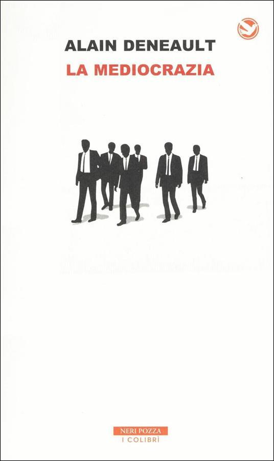 La mediocrazia - Alain Deneault - copertina