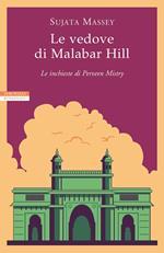 Le vedove di Malabar Hill. Le inchieste di Perveen Mistry