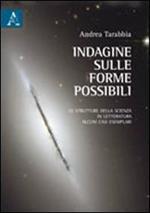Indagine sulle forme possibili. Le strutture della scienza in letteratura. Alcuni casi esemplari