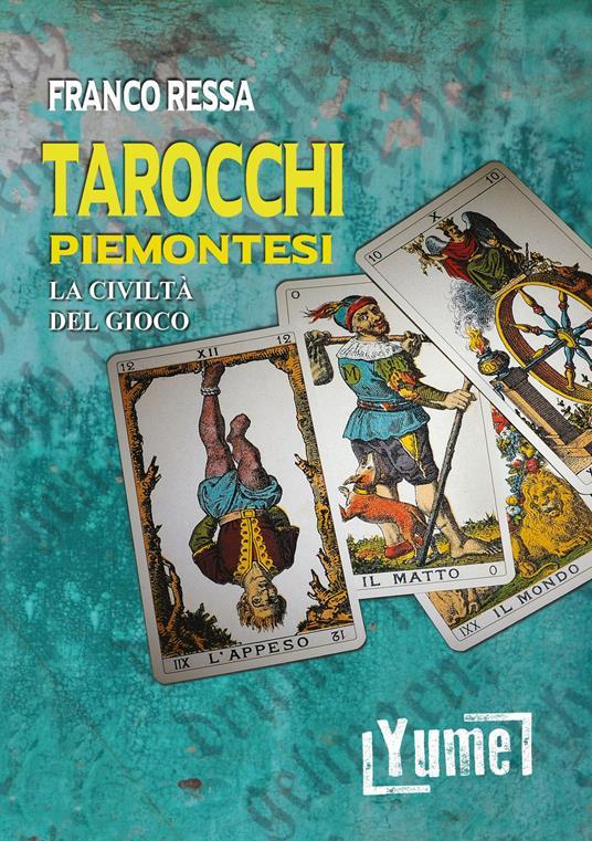 Tarocchi piemontesi. La civiltà del gioco - Franco Ressa - copertina