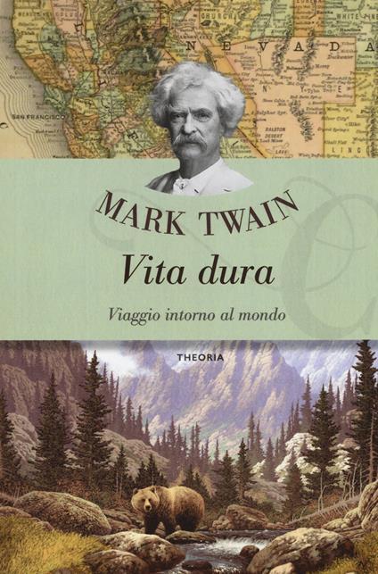 Vita dura. Viaggio intorno al mondo - Mark Twain - copertina