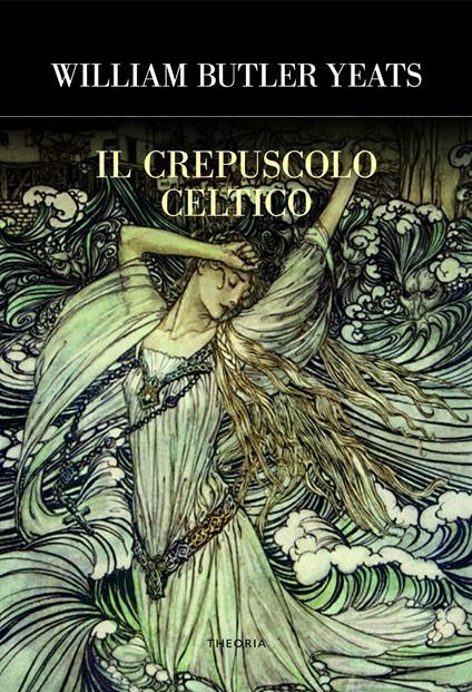 Il crepuscolo celtico - William Butler Yeats - copertina