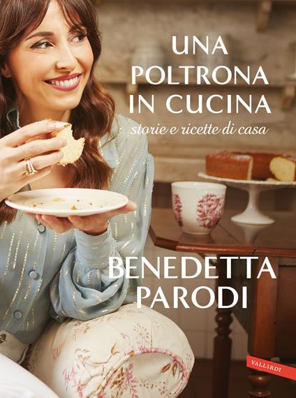 Una poltrona in cucina. Storie e ricette di casa - Benedetta Parodi - copertina
