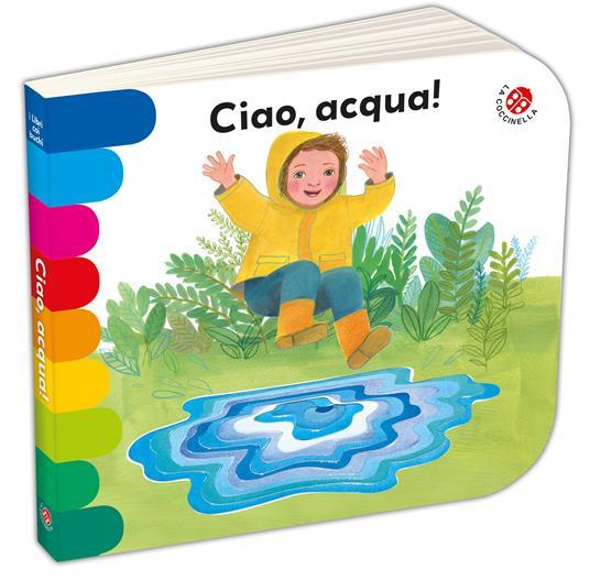 Ciao, acqua! Ediz. a colori - Giovanna Mantegazza,Simona Mulazzani - copertina