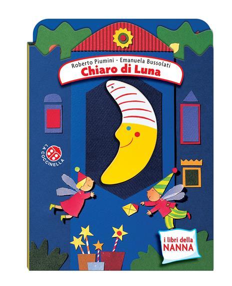 Chiaro di luna. Ediz. a colori - Emanuela Bussolati,Roberto Piumini - copertina