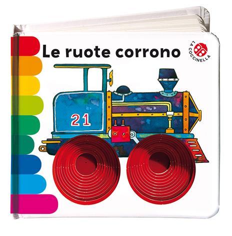 Le ruote corrono... Ediz. deluxe - Giovanna Mantegazza,Carlo Alberto Michelini - copertina