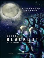 Social blackout. E se i social finissero domani?