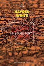 Metahistory. Retorica e storia. Vol. 1-2