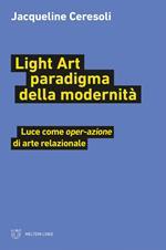 Light art paradigma della modernità. Luce come «oper-azione» di arte relazionale