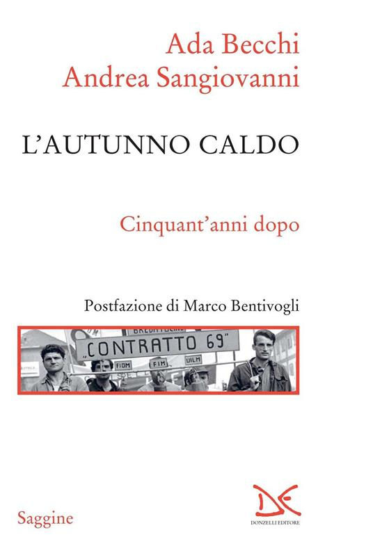 L' autunno caldo. Cinquant'anni dopo - Ada Becchi,Andrea Sangiovanni - ebook