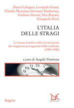 L' Italia delle stragi. Le trame eversive nella ricostruzione dei magistrati protagonisti delle inchieste (1969-1980)